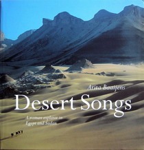 Desert Songs : een ontdekkingsreizigster in Egypte en Soedan / Arita Baaijens. Veenman Publishers, 2008, 144 p. ISBN 978 90 8690 1685  Desert Songs : a woman explorer in Egypt and Sudan / Arita Baaijens. American University Press Cairo, 2008. 144 p. ISBN 978 977 416 211 4
