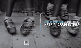 Hete glassplinters : le tour d'Afrique / Chris Keulen.  Uitgeverij Ipso Facto, 2008, 160 p. ISBN 978 90 77386 05 7